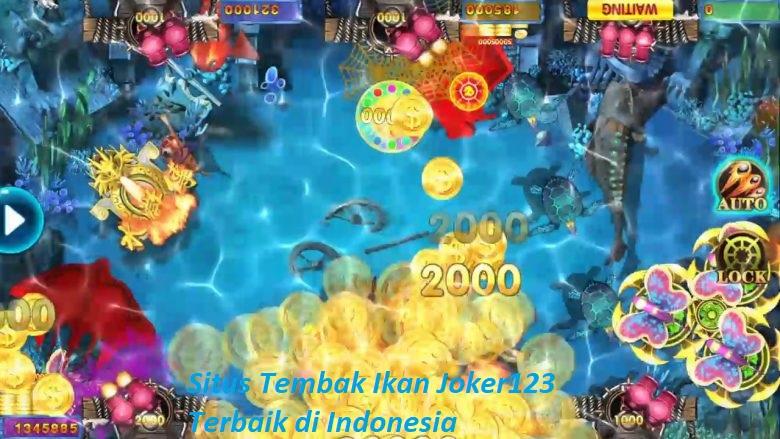Situs Tembak Ikan Joker123 Terbaik di Indonesia