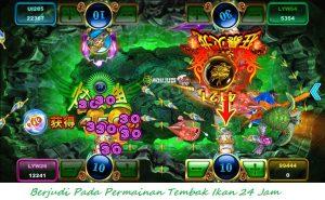 Berjudi Pada Permainan Tembak Ikan 24 Jam